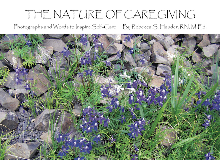 The Nature of Caregiving: Photographs and Words to Inspire Self-Care