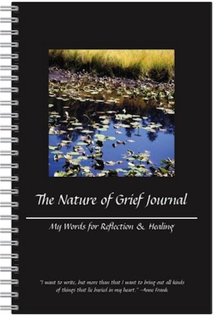 The Nature of Grief Journal: My Words for Reflection and Healing