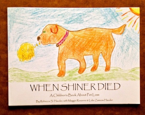 When Shiner Died: A Children's Book About Pet Loss
